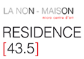 Artist in Residency LA NON MAISON (France)